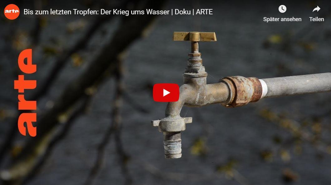 ARTE-Doku: Bis zum letzten Tropfen - Der Krieg ums Wasser