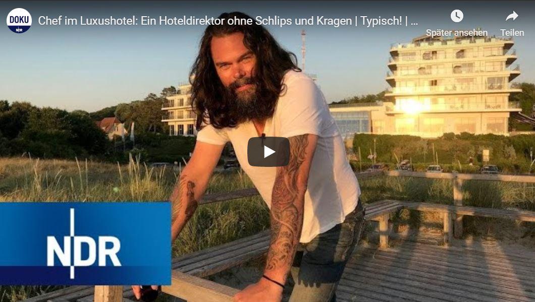 NDR-Doku: Chef im Luxushotel - Ein Hoteldirektor ohne Schlips und Kragen