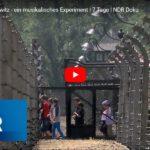 NDR-Doku, 2 Folgen: »7 Tage... Auschwitz« — »Ein musikalisches Experiment« sowie »Arbeit und Alltag in der Gedenkstätte«