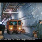 ARTE-Doku: Die Stadt unter dem Eis - Kalter Krieg auf Grönland