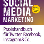 Neuerscheinung: 5. Auflage des Praxishandbuchs fürs Social-Media-Marketing von O'Reilly