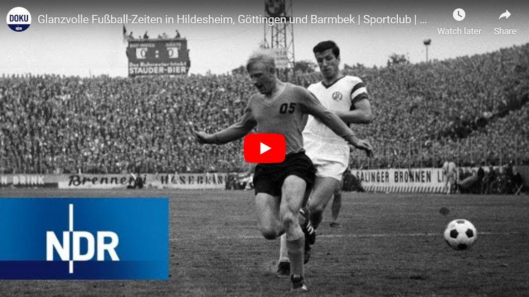 NDR-Doku: Glanzvolle Fußball-Zeiten in Hildesheim, Göttingen und Barmbek
