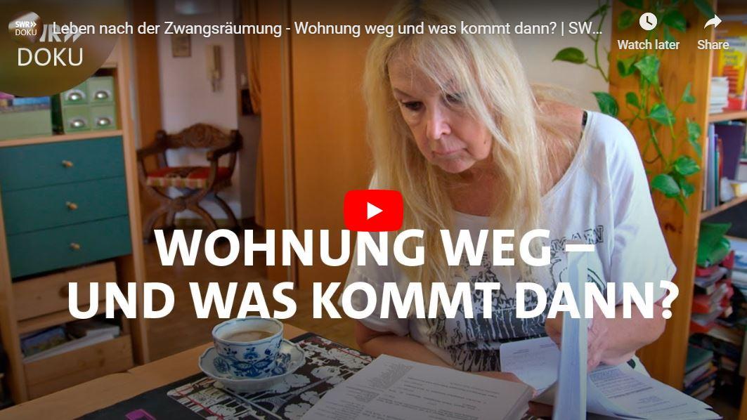 SWR-Doku: Leben nach der Zwangsräumung - Wohnung weg und was kommt dann?
