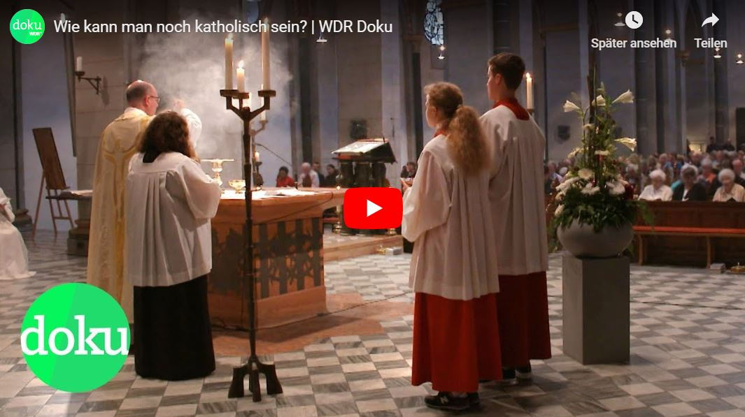 WDR-Doku: Wie kann man noch katholisch sein?