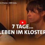 SWR-Doku: 7 Tage... Leben im Kloster