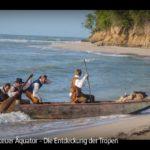 ARTE-Doku: Abenteuer Äquator - Die Entdeckung der Tropen