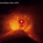 ARTE-Doku: Vulkane - schlafende Riesen