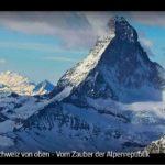 ARTE-Doku: Die Schweiz von oben - Vom Zauber der Alpenrepublik