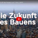 ARTE-Doku: Die Zukunft des Bauens