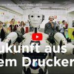 ARTE-Doku: Wie 3D-Druck unsere Welt verändert