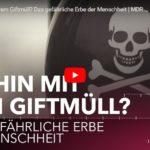 MDR-Doku: Wohin mit unserem Giftmüll? Das gefährliche Erbe der Menschheit