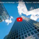 WDR-Doku: Die Berater der Reichen und Mächtigen - Die Macht der »Big Four«