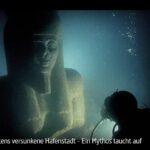 MDR-Doku: Ägyptens versunkene Hafenstadt Herakleion - Ein Mythos taucht auf