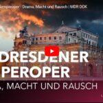 MDR-Doku: Die Dresdener Semperoper - Drama, Macht und Rausch
