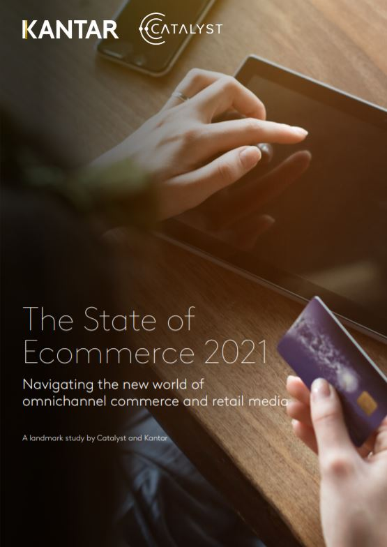 »The State of Ecommerce 2021« (Catalyst und Kantar, 2020)