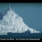 ARTE-Doku: Unser Freund, das Atom - Das Zeitalter der Radioaktivität