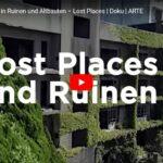 ARTE-Doku: Urban Exploring in Ruinen und Altbauten – Lost Places