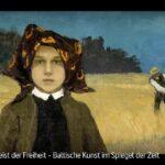 ARTE-Doku: Der Geist der Freiheit - Baltische Kunst im Spiegel der Zeit