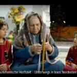 ZDF-Doku: Eine turkmenische Hochzeit - Unterwegs in Irans Nordosten