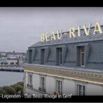 SWR-Doku: Hotel-Legenden - Das Beau-Rivage in Genf