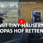 SWR-Doku: Neustart als Bauer - Mit Tiny-Häusern Opas Hof retten