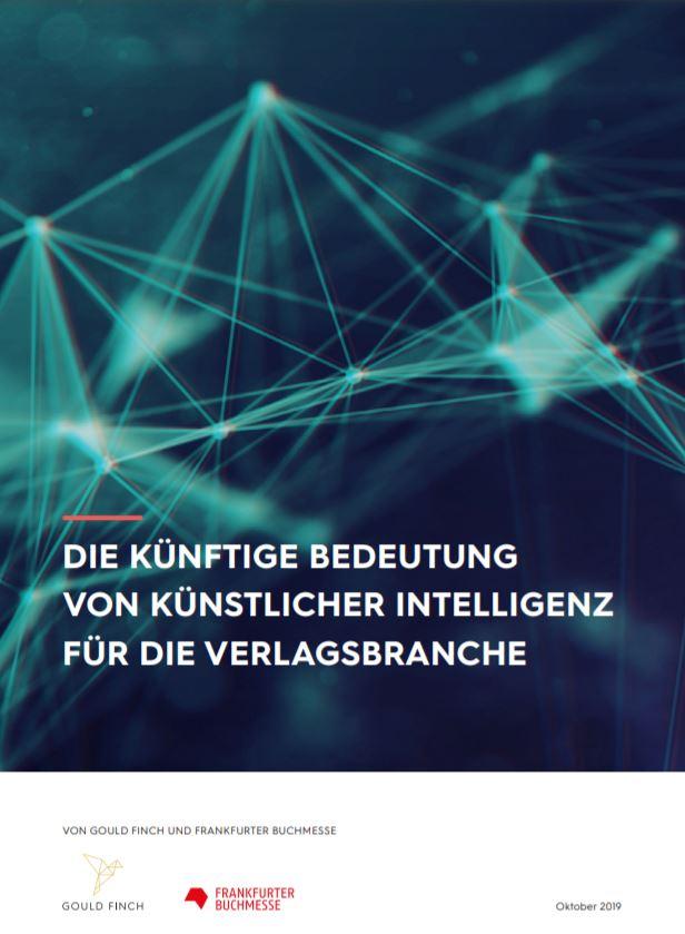 »Artificial Intelligence in Publishing« (Gould Finch / Frankfurter Buchmesse, 2019)