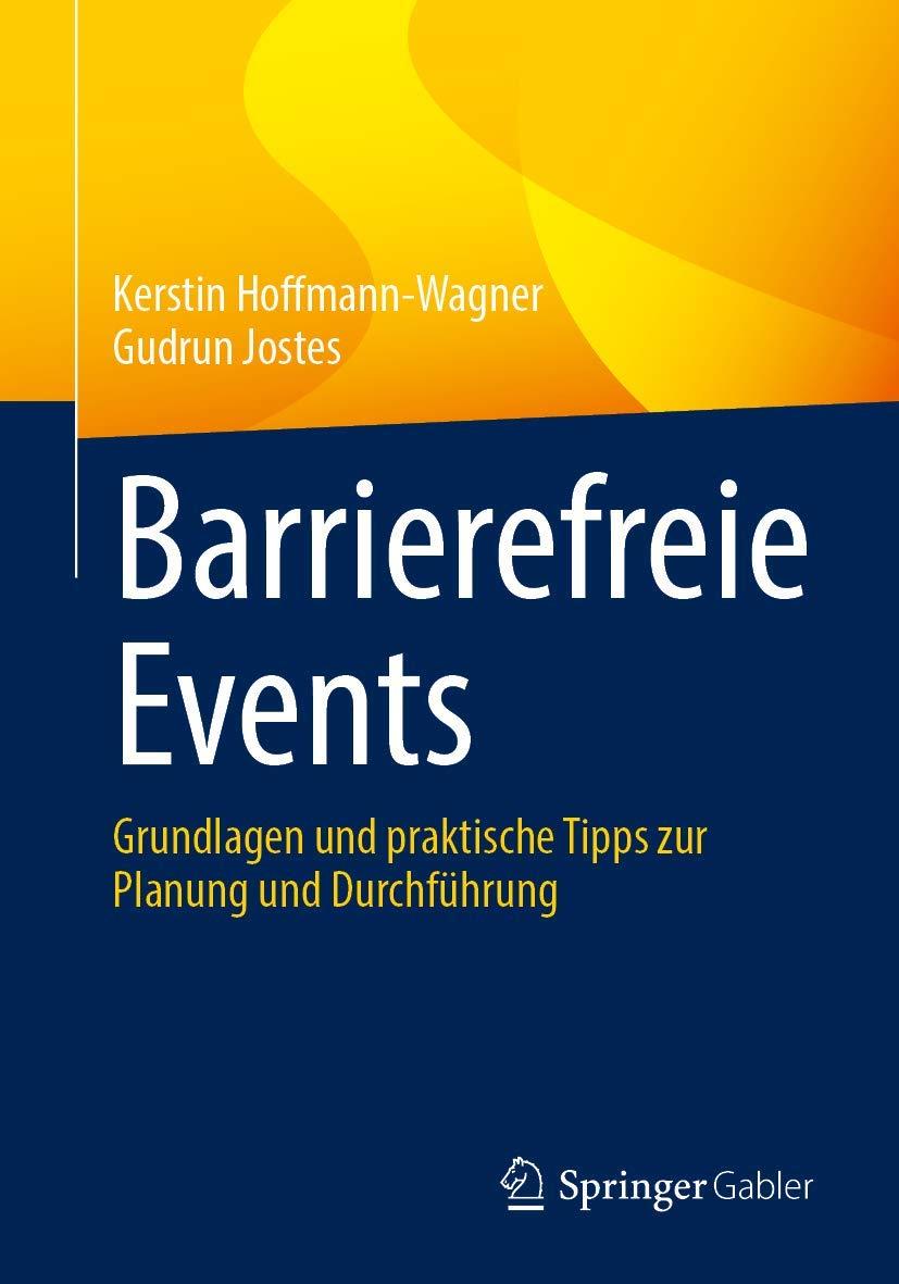 »Barrierefreie Events« von Kerstin Hoffmann-Wagner und Gudrun Jostes (Springer Gabler, 2021)