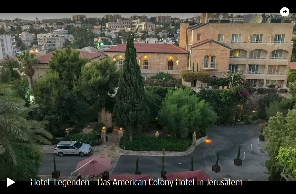 Hotel-Legenden – Das American Colony Hotel in Jerusalem