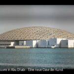 ARTE-Doku: Der Louvre in Abu Dhabi - Eine neue Oase der Kunst