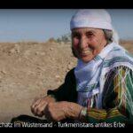 ARTE-Doku: Der Schatz im Wüstensand - Turkmenistans antikes Erbe