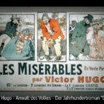ARTE-Doku: Victor Hugo, Anwalt des Volkes - Der Jahrhundertroman »Die Elenden«