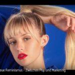 ARTE-Doku: Der neue Feminismus - Zwischen Pop und Marketing