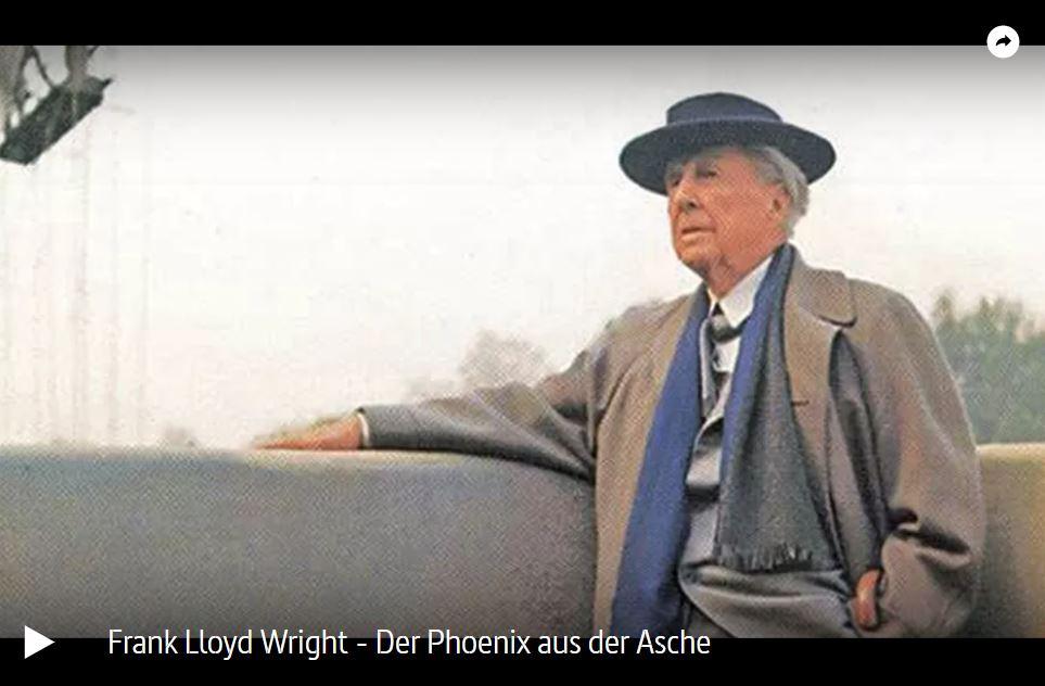 ARTE-Doku: Frank Lloyd Wright - Der Phoenix aus der Asche
