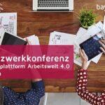 Zweite Netzwerkkonferenz der Themenplattform Arbeitswelt 4.0 – Lessons learned aus Corona