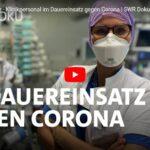 SWR-Doku: Die Lebensretter - Klinikpersonal im Dauereinsatz gegen Corona