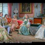 ARTE-Doku: Versailles - Wo Frankreich den Luxus erfand