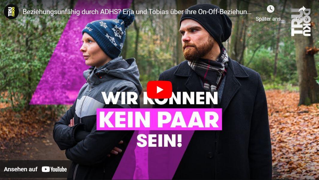 TRU DOKU: Beziehungsunfähig durch ADHS? Erja und Tobias über ihre On-Off-Beziehung