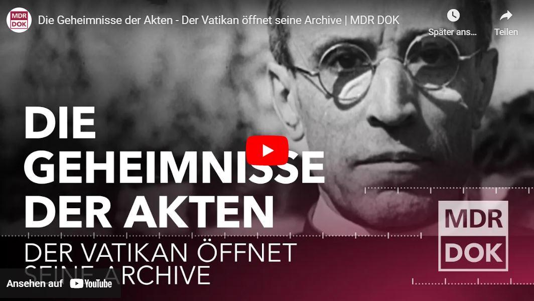 MDR-Doku: Die Geheimnisse der Akten - Der Vatikan öffnet seine Archive