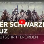 MDR-Doku: Unter schwarzem Kreuz – Der Deutschritterorden (2 Teile)