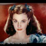 ARTE-Doku: Vivien Leigh - Die Frau hinter Scarlett