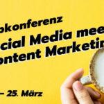 Webkonferenz Social Media meets Content Marketing 2021