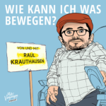 Raúl Krauthausen: Ich spreche mit Deutschlands bekanntesten Aktivistinnen und Aktivisten