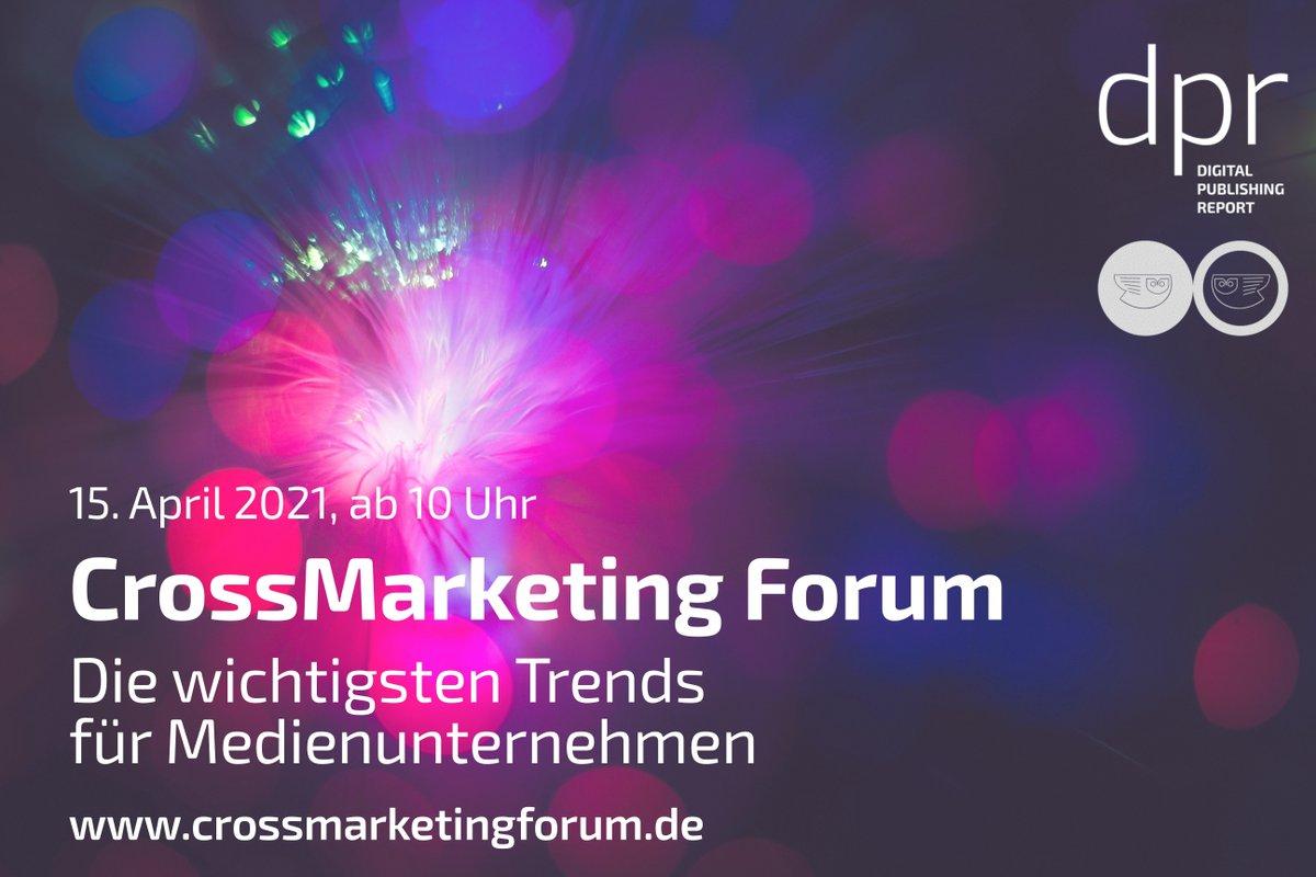 CrossMarketing Forum 2021 - Die wichtigsten Trends für Medienunternehmen