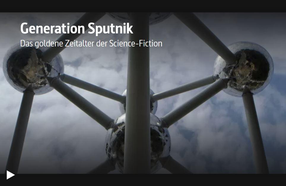 ARTE-Doku: Generation Sputnik - Das goldene Zeitalter der Science-Fiction