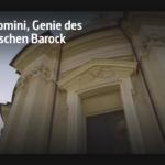 ARTE-Doku: Borromini - Genie des römischen Barock
