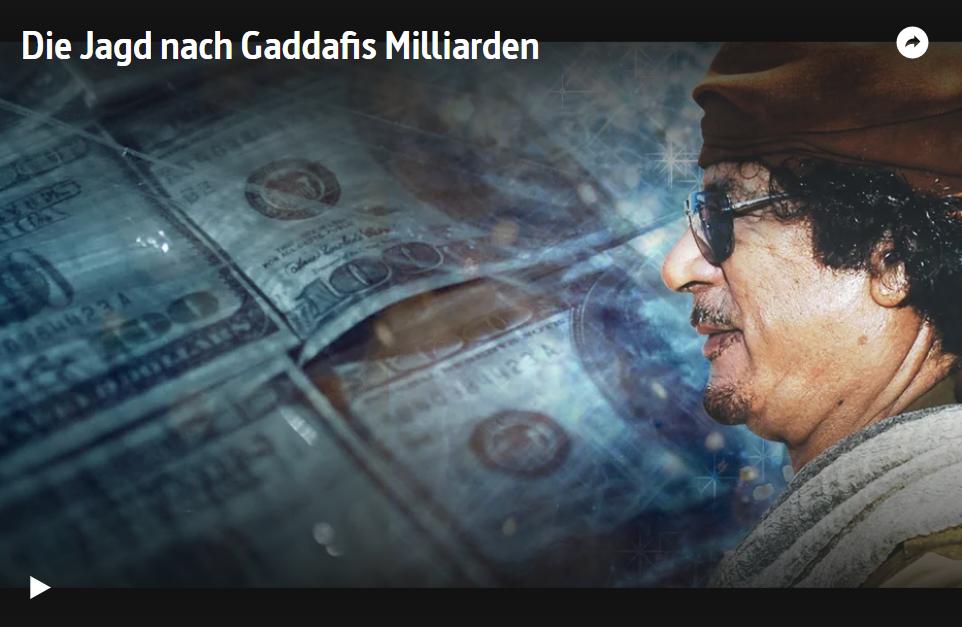 ARTE-Doku: Die Jagd nach Gaddafis Milliarden