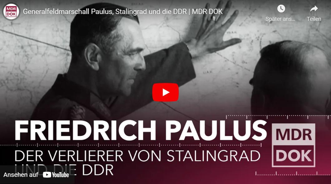 MDR-Doku: Generalfeldmarschall Paulus, Stalingrad und die DDR
