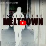 PBS-Doku: Inside the Meltdown