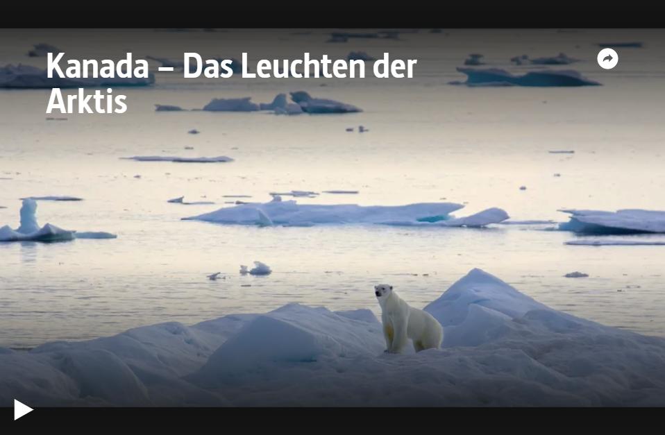 ARTE-Doku: Kanada – Das Leuchten der Arktis