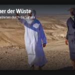 ARTE-Doku: Männer der Wüste - Mit Kamelhirten durch die Sahara
